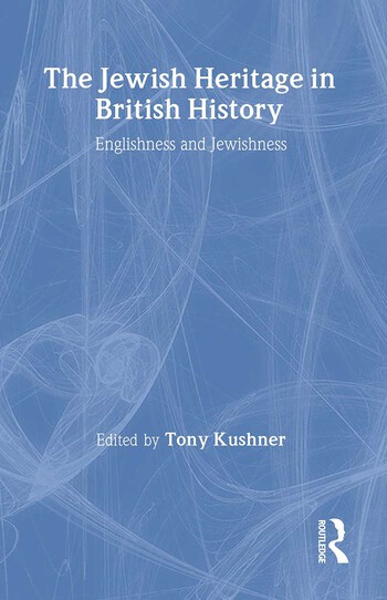 The Jewish Heritage in British History Englishness and Jewishness book cover