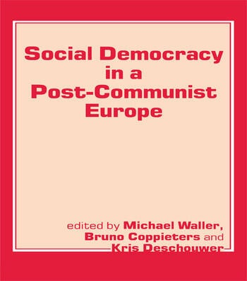 Social Democracy in a Post-communist Europe book cover