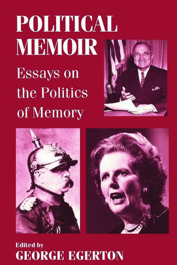 Political Memoir Essays on the Politics of Memory book cover
