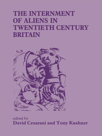 The Internment of Aliens in Twentieth Century Britain book cover