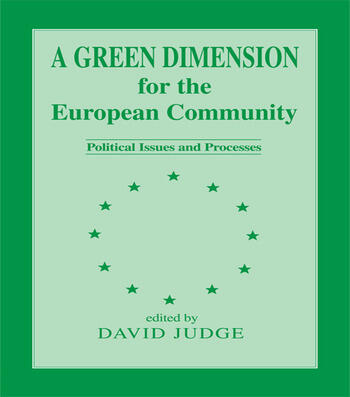A Green Dimension for the European Community Political Issues and Processes book cover