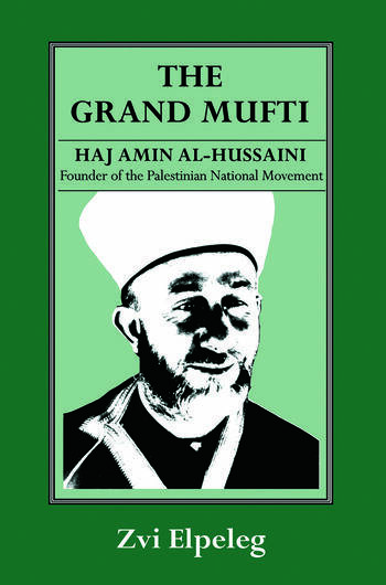 The Grand Mufti Haj Amin al-Hussaini, Founder of the Palestinian National Movement book cover