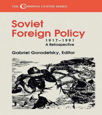 Soviet Foreign Policy, 1917-1991 A Retrospective book cover