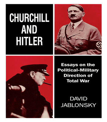 Churchill and Hitler Essays on the Political-Military Direction of Total War book cover