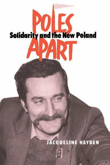 Poles Apart Pb Solidarity and The New Poland book cover