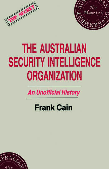 The Australian Security Intelligence Organization An Unofficial History book cover