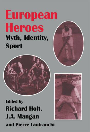 European Heroes Myth, Identity, Sport book cover