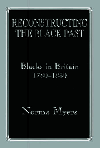 Reconstructing the Black Past Blacks in Britain 1780-1830 book cover