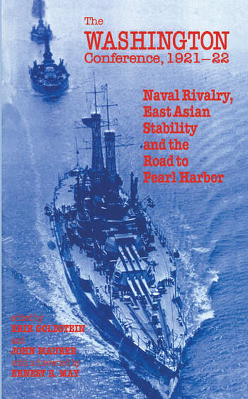 The Washington Conference, 1921-22 Naval Rivalry, East Asian Stability and the Road to Pearl Harbor book cover