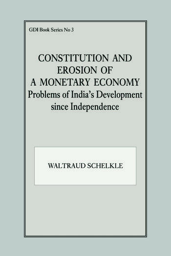 Constitution and Erosion of a Monetary Economy Problems of India's Development since Independence book cover