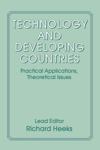 Technology and Developing Countries Practical Applications, Theoretical Issues book cover