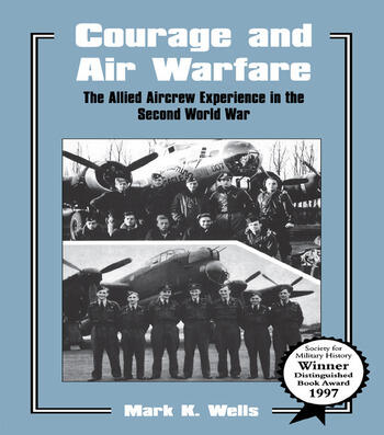 Courage and Air Warfare The Allied Aircrew Experience in the Second World War book cover