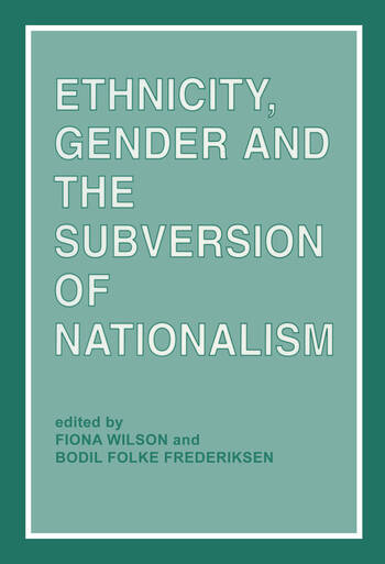 Ethnicity, Gender and the Subversion of Nationalism book cover