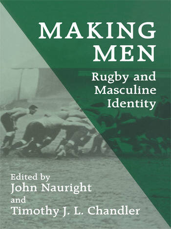 Making Men: Rugby and Masculine Identity book cover