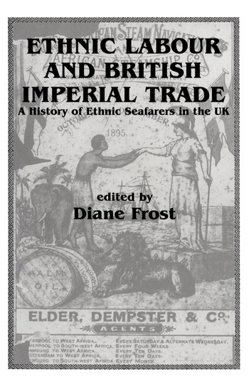 Ethnic Labour and British Imperial Trade A History of Ethnic Seafarers in the UK book cover