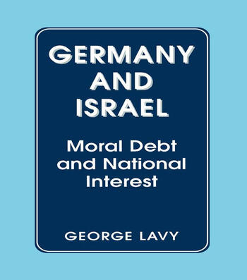 Germany and Israel Moral Debt and National Interest book cover