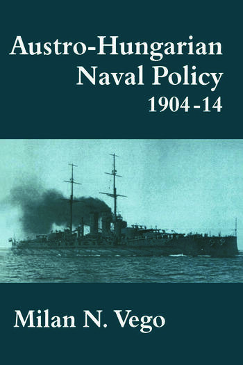 Austro-Hungarian Naval Policy, 1904-1914 book cover