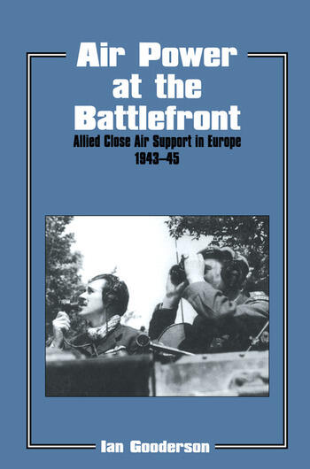 Air Power at the Battlefront Allied Close Air Support in Europe 1943-45 book cover