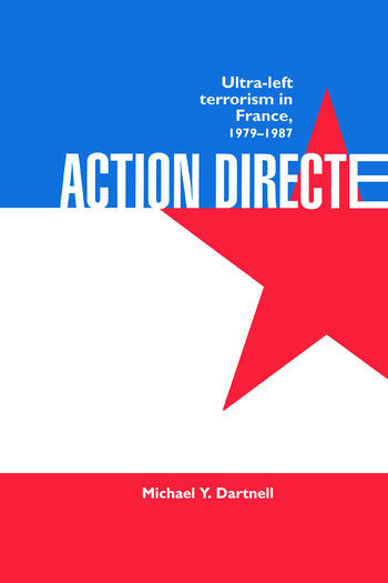 Action Directe Ultra Left Terrorism in France 1979-1987 book cover