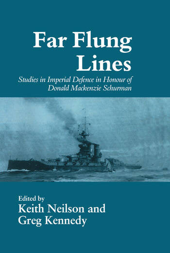 Far-flung Lines Studies in Imperial Defence in Honour of Donald Mackenzie Schurman book cover