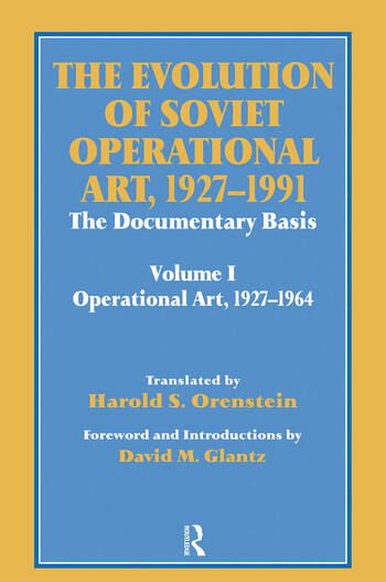 The Evolution of Soviet Operational Art, 1927-1991 The Documentary Basis: Volume 1 (Operational Art 1927-1964) book cover