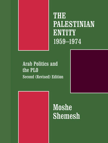 The Palestinian Entity 1959-1974 Arab Politics and the PLO book cover