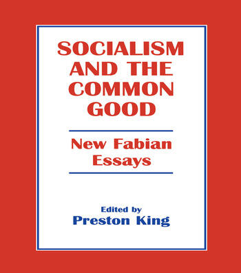 Socialism and the Common Good New Fabian Essays book cover