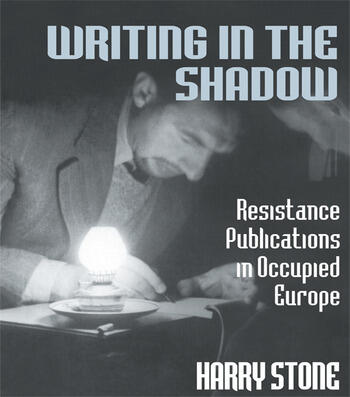 Writing in the Shadow Resistance Publications in Occupied Europe book cover
