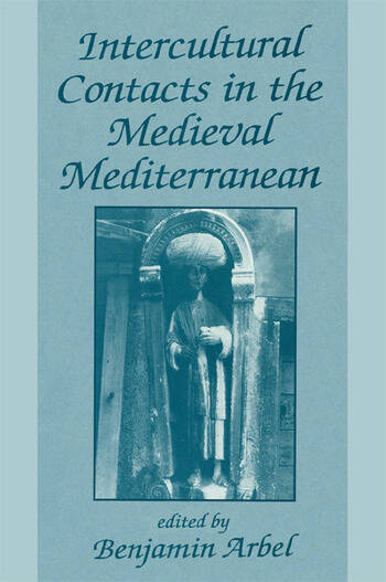 Intercultural Contacts in the Medieval Mediterranean Studies in Honour of David Jacoby book cover