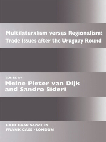 Multilateralism Versus Regionalism Trade Issues after the Uruguay Round book cover