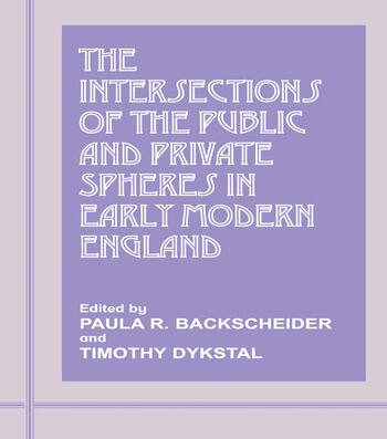 The Intersections of the Public and Private Spheres in Early Modern England book cover