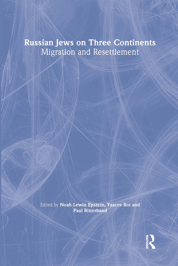 Russian Jews on Three Continents Migration and Resettlement book cover