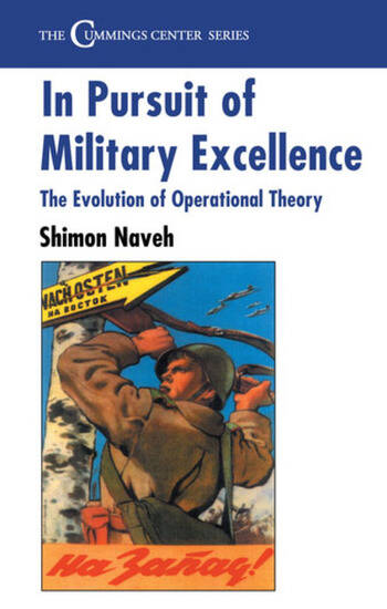 In Pursuit of Military Excellence The Evolution of Operational Theory book cover
