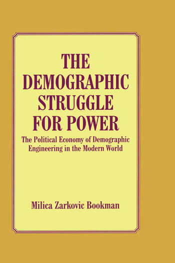 The Demographic Struggle for Power The Political Economy of Demographic Engineering in the Modern World book cover