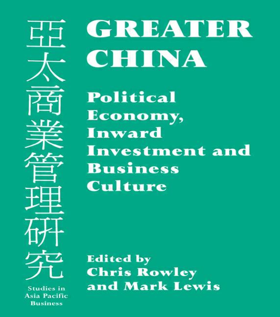Greater China Political Economy, Inward Investment and Business Culture book cover