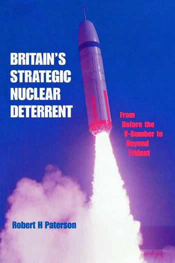 Britain's Strategic Nuclear Deterrent From Before the V-Bomber to Beyond Trident book cover