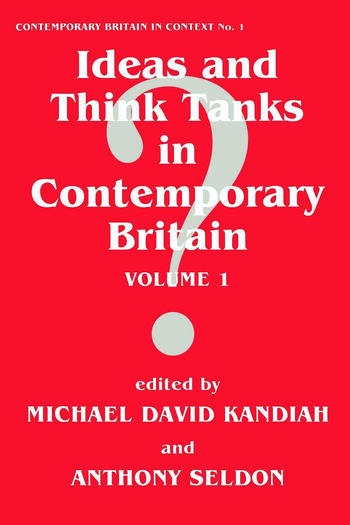 Ideas and Think Tanks in Contemporary Britain Volume 1 book cover