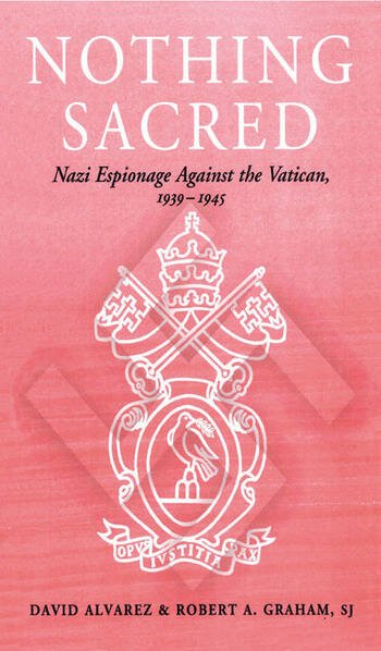 Nothing Sacred Nazi Espionage Against the Vatican, 1939-1945 book cover