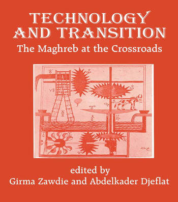 Technology and Transition The Maghreb at the Crossroads book cover