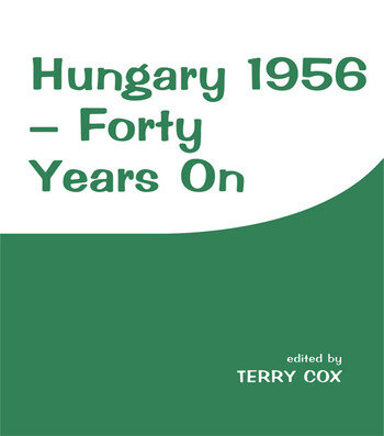 Hungary 1956 Forty Years On book cover
