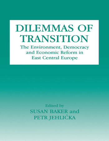 Dilemmas of Transition The Environment, Democracy and Economic Reform in East Central Europe book cover