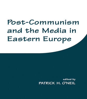 Post-Communism and the Media in Eastern Europe book cover