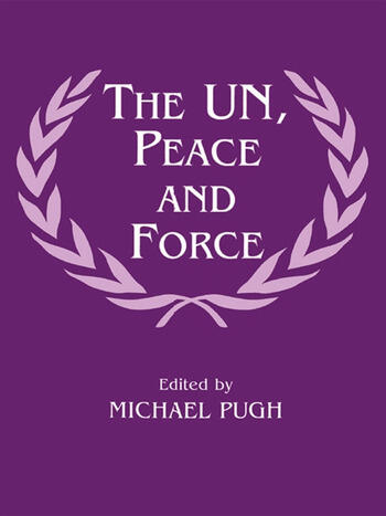 The UN, Peace and Force book cover
