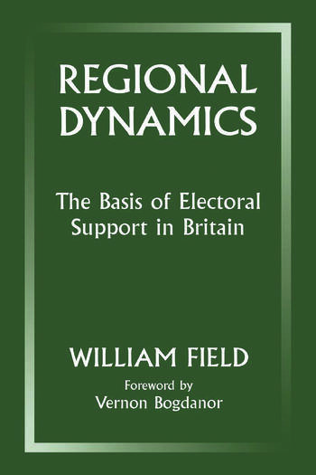 Regional Dynamics The Basis of Electoral Support in Britain book cover