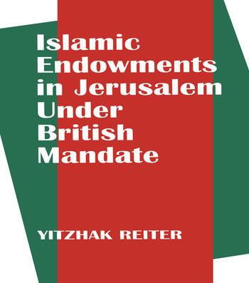 Islamic Endowments in Jerusalem Under British Mandate book cover