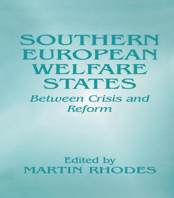 Southern European Welfare States Between Crisis and Reform book cover