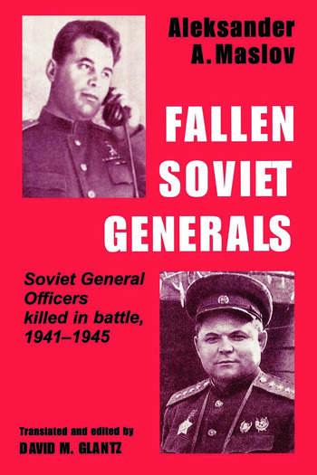 Fallen Soviet Generals Soviet General Officers Killed in Battle, 1941-1945 book cover