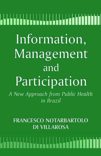 Information, Management and Participation A New Approach from Public Health in Brazil book cover