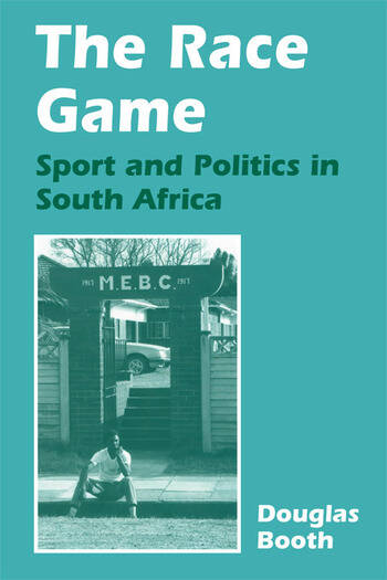 The Race Game Sport and Politics in South Africa book cover