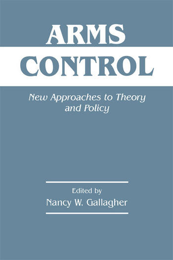 Arms Control New Approaches to Theory and Policy book cover